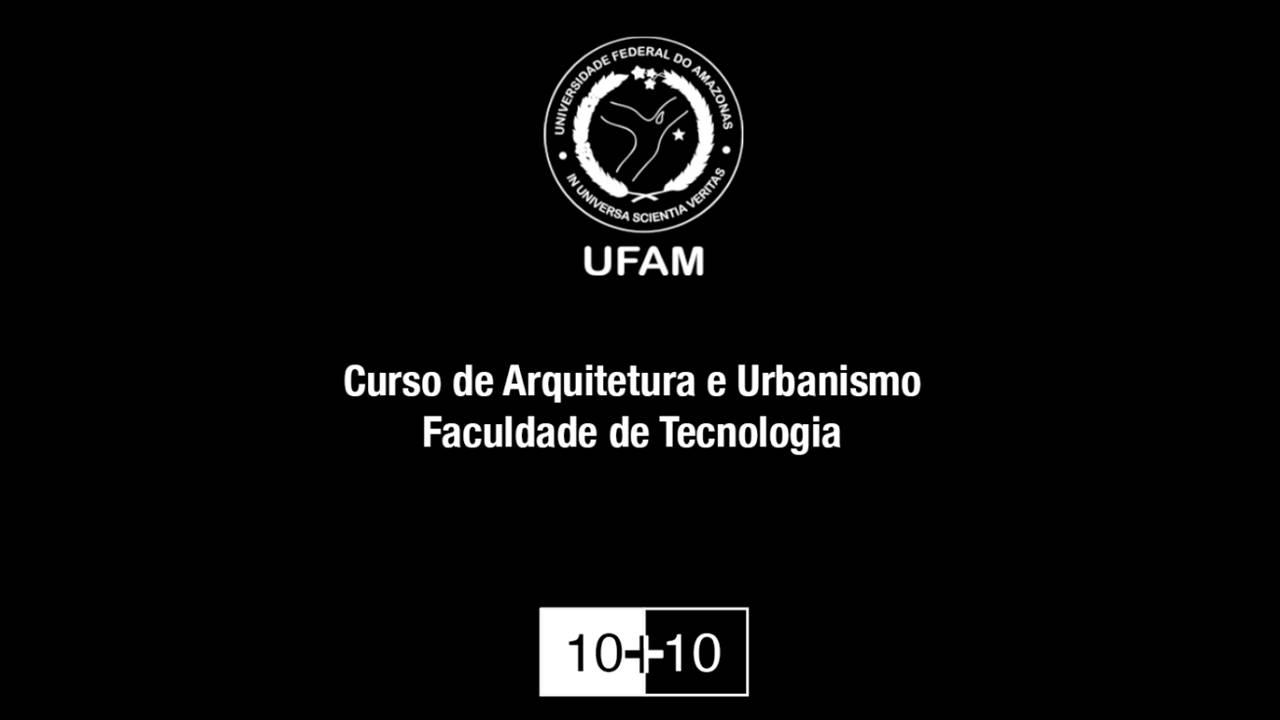 Curso de Arquitetura da FT/UFAM comemora 10 anos com Webinário 10+10